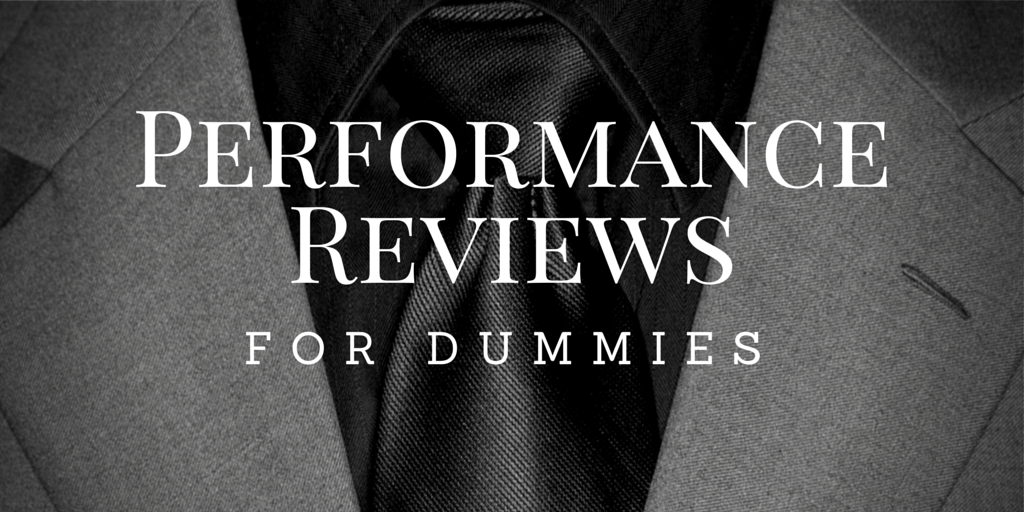 Performance Reviews For Dummies